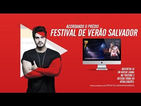 Luan Santana - Acordando o Prédio - Festival de Verão Salvador