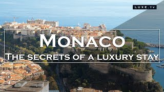 Monaco: The secrets of a true luxury stay - LUXE.TV