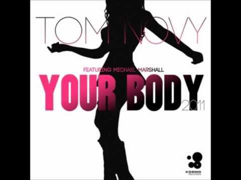 Tom Novy ft Michael Marshall - Your Body (Alex Kenji Remix)