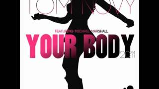 Tom Novy ft Michael Marshall - Your Body (Alex Kenji Remix)