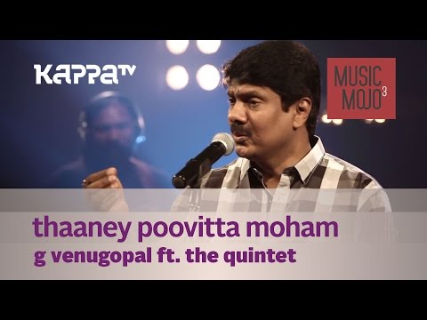 Thaaney Poovitta Moham - G Venugopal f. The Quintet - Music Mojo - Kappa TV