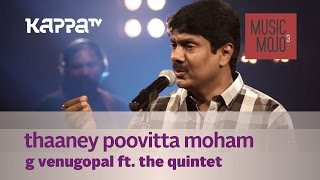Thaaney Poovitta Moham G Venugopal f. The Quintet - Music Mojo - Kappa TV.mp3