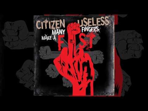 Citizen Useless - Many Fingers Make A Fist    (Full Album)