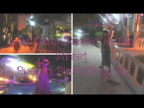 Wete Fete: Dancin' in the Street: Puerto Plata Day 3.2   Joanna E