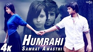 Humrahi - Samrat Awasthi - New Hindi Love Songs 2015 - 4K Ultra HD Video
