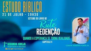 ESTUDO BÍBLICO - 21/07/2021 - 19h30 - Pr. Honório Portes Jr. - Livro de Rute - CAPÍTULO 04
