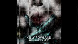Kelly Rowland - Kisses Down Low HQ (High Quality)