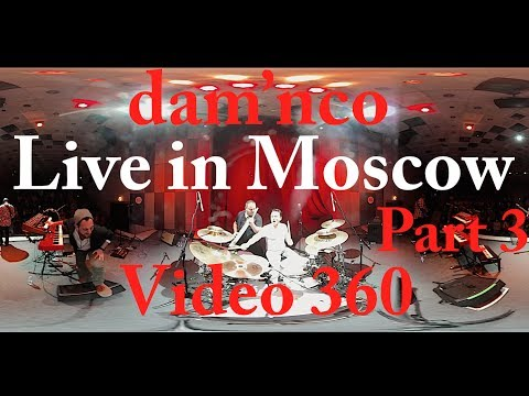 dam'nco VIDEO 360 - Live in Moscow - Part3 - 18eme Arrondissement