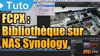 TUTO FCPX : stocker une bibliothèque sur un NAS Synology (avec Final Cut Pro X)