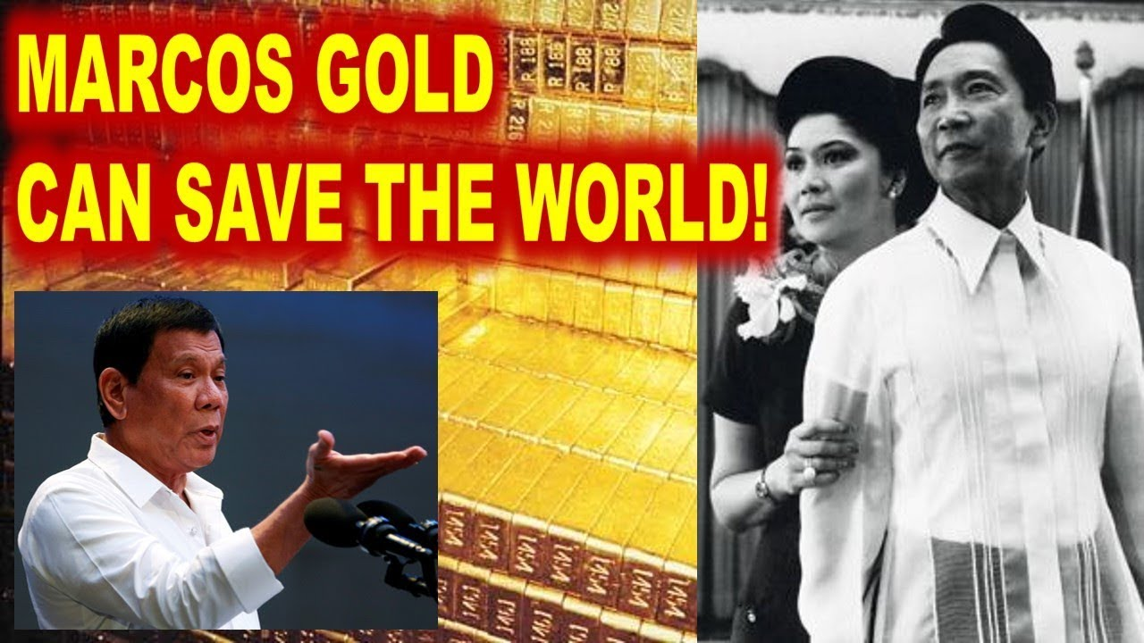 MARCOS GOLD CAN SAVE THE WORLD 987 BILLION DOLLARS AND MILLION ...
