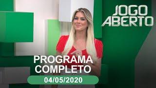 JOGO ABERTO - 04/05/2020 - PROGRAMA COMPLETO