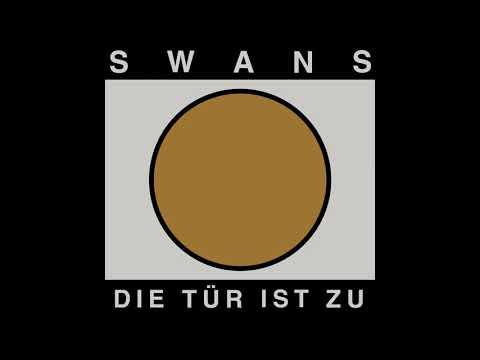 Swans -  Die Tür ist zu (Full EP)