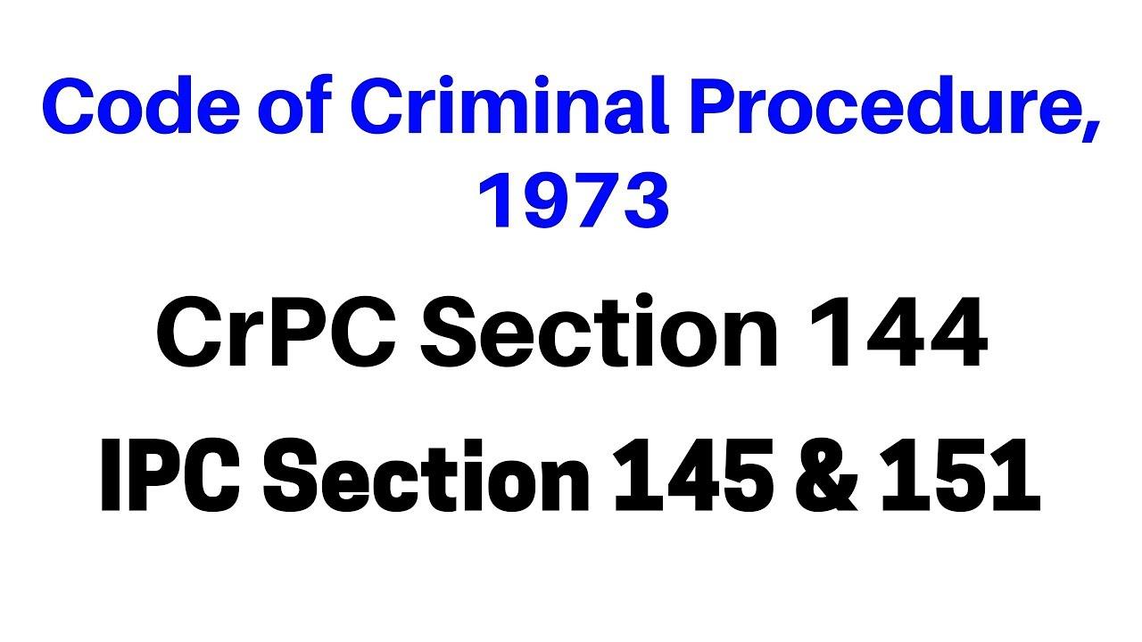 Criminal Procedure Code, 1973 | CrPC Section 144 in Hindi | IPC Section 145  & 151 in Hindi