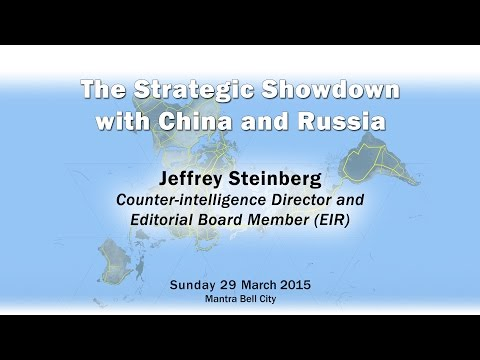 Panel 3 - The Strategic Showdown with Russia and China - Jeffrey Steinberg