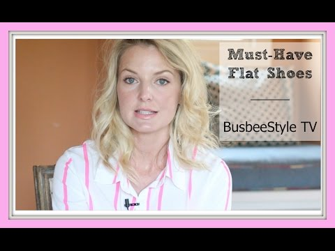 Must Have Flat Shoes For Every Woman's Wardrobe | BusbeeStyle TV