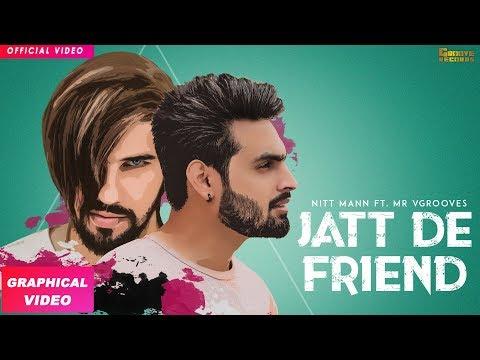 JATT DE FRIEND  Full Song  NITT MANN  MR VGROOVES  Latest Punjabi Songs 2018  Groove Records