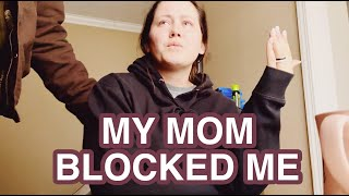 MY MOM BLOCKED ME.