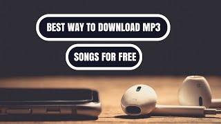 Best Way To Download Mp3 Songs For Free