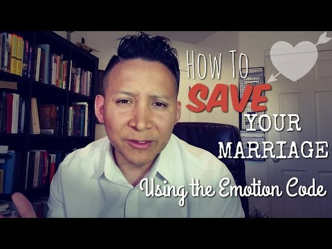 How To Save Your Marriage or Relationship using the Emotion Code