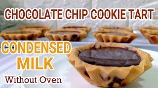 Condensed Milk Chocolate Chip Cookie Tart Without Oven