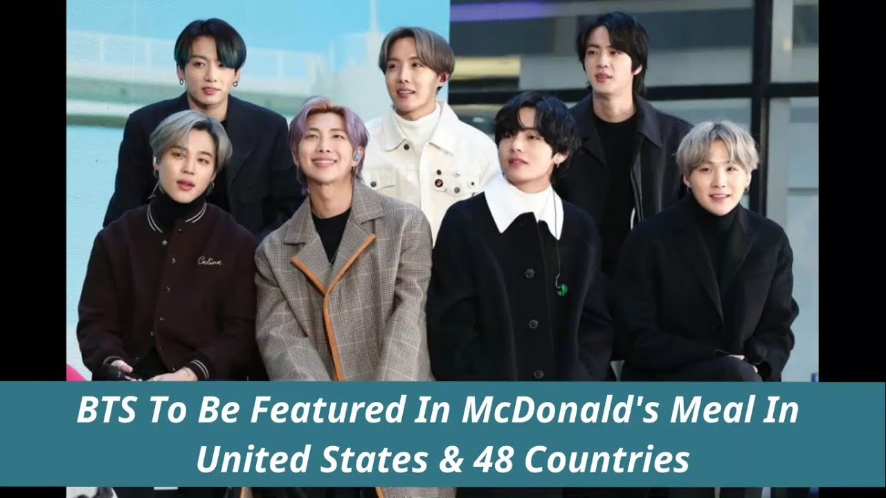 BTS To Be Featured In McDonald's Meal In United States & 48 Countries