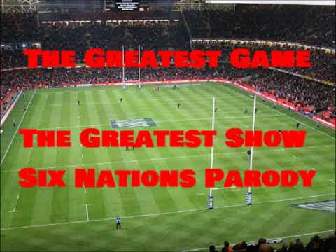 The Greatest Game (The Greatest Show from The Greatest Showman Six Nations Parody)