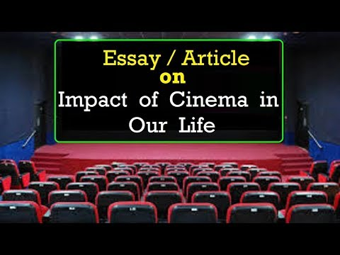 Essay/Article On Impact Of Cinema In Our Life