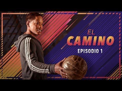 EL CAMINO | EPISODIO 1 | FIFA 18
