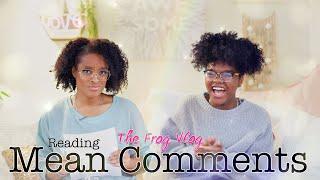 The Frog Vlog: Toya & Bella Read Mean Comments