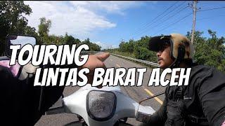 TOURING LINTAS BARAT ACEH !! UDAH COBAIN?