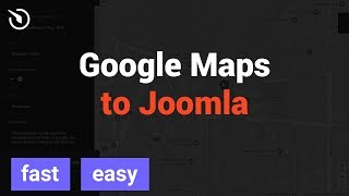 How to add Google Maps to Joomla - Store Locator (2019)