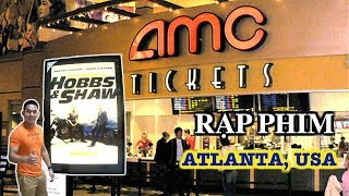 Đi XEM PHIM Fast & Furious ở Mỹ    Rạp phim AMC - Chuỗi rạp phim lớn nhất Thế giới - Atlanta, USA
