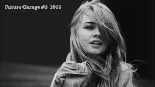 Future Garage Mix #3 (2015)