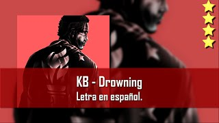 KB - Drowning. Letra en español.