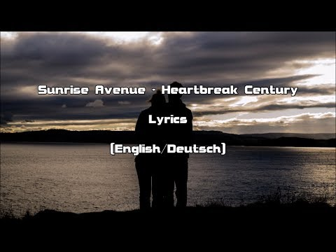 Sunrise Avenue - Heartbreak Century (Lyrics [English/Deutsch])
