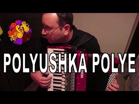 Polyushka Polye Accordion