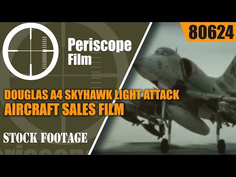 DOUGLAS A4 SKYHAWK LIGHT ATTACK AIRCRAFT  SALES FILM 80624