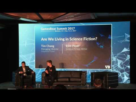 GamesBeat Summit 2017: Are we living in science fiction?
