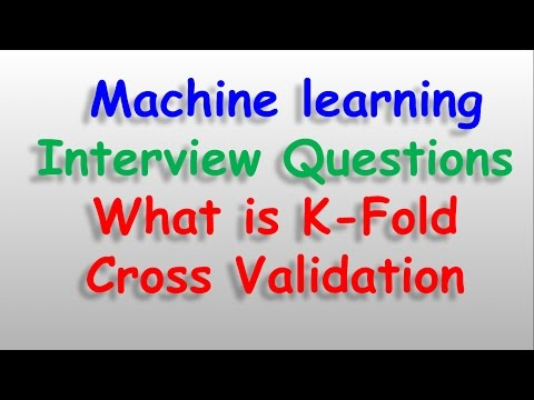 Machine Learning DataScience interview questions What is K-Fold Cross validation
