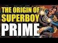 The Origin Of Superboy Prime