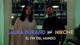 Laura Durand feat. Nikone - El fin del mundo