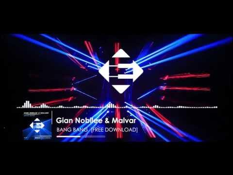 Gian Nobilee & Alvaro Malvar - Bang Bang (Original Mix)[FREE DOWNLOAD]