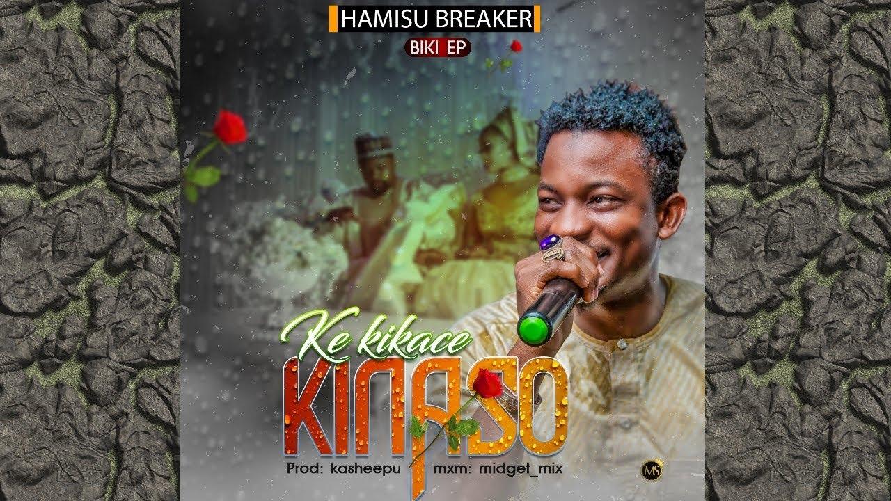 Hamisu Breaker - ke kika ce kinaso(official audio) 2020