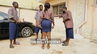 THE BULLY STUDENT - MALLEN COLLEGE (episode 9) SIRBALO CLINIC COMEDY