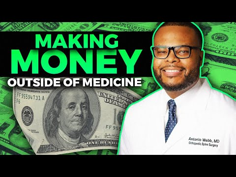 How To Make Money Outside Of Medicine!   Even As A Resident!