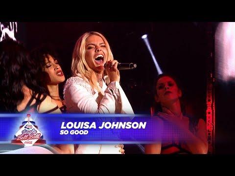 Louisa Johnson - 'So Good' - (Live At Capital's Jingle Bell Ball 2017)