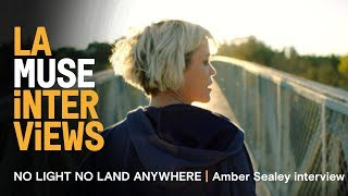 no light and no land anywhere   amber sealey interview   la muse 2016