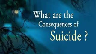 What are the Consequences of Suicide?