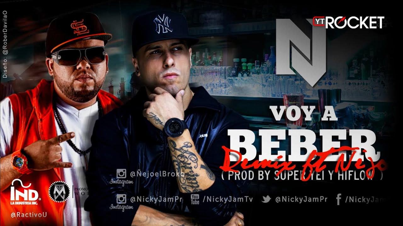 Nicky Jam ft Ñejo - Voy a Beber | Oficial Remix | @NickyJamPr @NejoelBroky