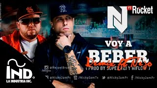 Nicky Jam Ft ñejo Voy A Beber Oficial Remix Nickyjampr Nejoelbroky Youtube